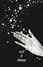 cut it deep by dualdestinies