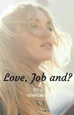 Love, Job and?  by Imeldayu