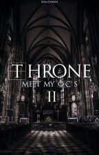 Throne II - Meet my OC's by SeraThrone