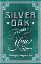 Silver Oak Welcomes You! by Di_Rossi