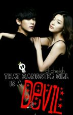That Gangster Girl is a Devil by Clicheish