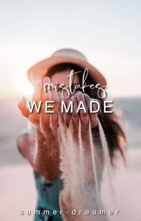 Mistakes We Made by summer-dreamer