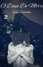 O Dono Do Morro ( Romance Gay) by Angelcaravella