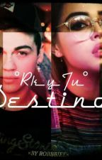 Destino °Rk y Tu° by Robbbiee