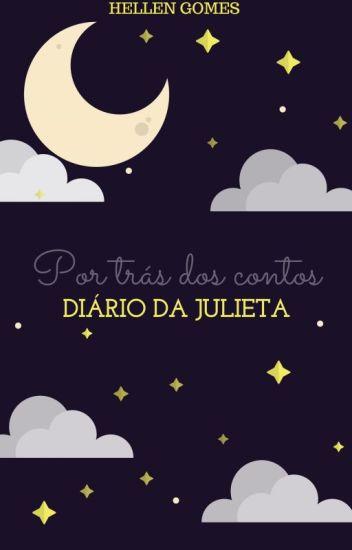 Por trás dos contos - Diário da Julieta