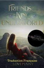 Friends with the King of the Underworld | Livre 1 | Traduction Française by 0Just_Someone0