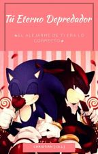 Tú Eterno Depredador [Sonadow]. by No_Infinite_T_C
