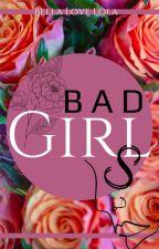 Bad Girls by BellaLoveLola