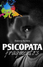 Psicopata - Fragmentos de John  by JhennyAckles