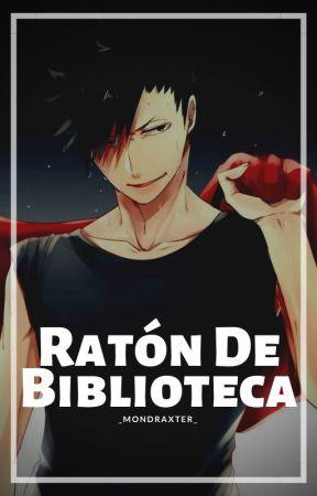 Ratón De Biblioteca  [KurōTetsurō] by MxxEndxxM