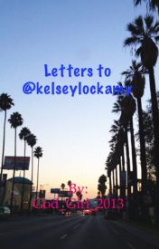 Letters to @kelseylockamy by Stay_Strong_1234