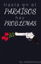 Hasta en el paraíso  hay problema... by redlikemysoul
