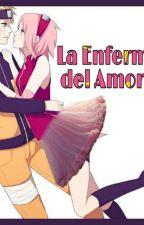 La Enfermedad del Amor [NS❤😷] by DanySaku_