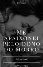 Me apaixonei pelo Dono do Morro by Daylopesanne
