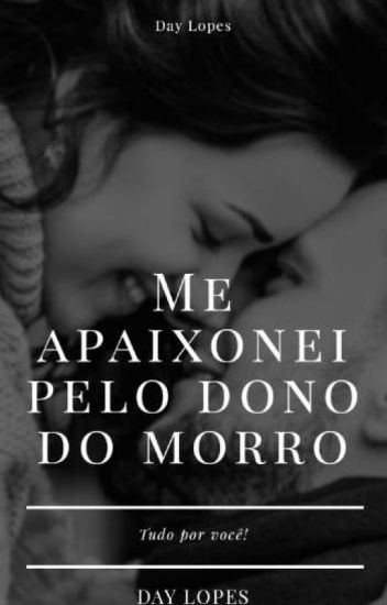 Me apaixonei pelo Dono do Morro(Concluída)
