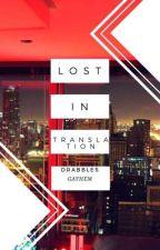 Lost in Translation Drabbles by gayhem