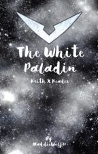 The White Paladin (Keith X Reader) by MaddieWolf37