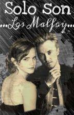 Solo son...Los Malfoy... by DarkRebelWhore