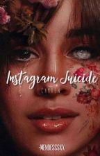 Instagram Suicide; Camren [TERMINADA] by -Mendesssxx