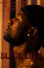 BLACK LOVE by pettyLaughs