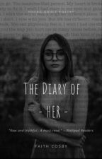 The Diary of Her by FaithCosby98