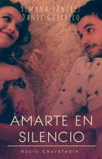 Amarte en silencio by RocioCharafedin