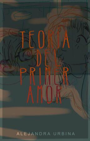 Teoría del Primer Amor [I] by alerbit
