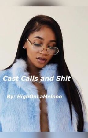 Cast Calls and Shit by HiGhOnPmMeLoO
