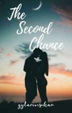 Book2:The Second Chance✅ by zylarinschar