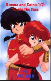 Ranma and Raina 1/2: Double the Chaos by DBZ_DC19