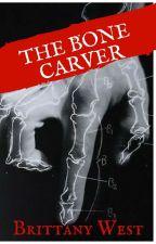 Bone Carver by beewest90