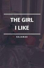 The Girl I Like by sajanae