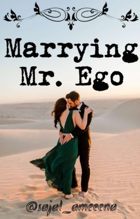 Marrying Mr.Ego by Sajal_ameena