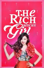 The Rich Bitchy Girl (On-going) by itsKeithAshley