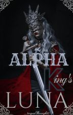 Alpha King's Luna ✓ by _rogueThoughts