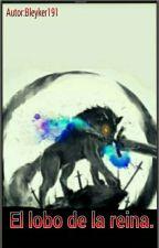 El lobo de la reina by bleyker191