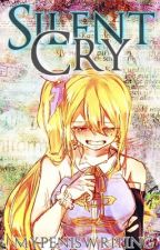 Silent Cry (Lucy's Story: Fairy Tail) by MyPenIsWriting