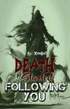 Death started following you. by XamRed