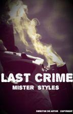 ♧ Last Crime ♧ by Clarisseestrada1