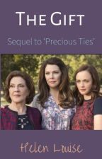 Precious Ties: The Gift by HelenLouise7
