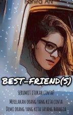 BEST-FRIEND(S) by Fahiraaan