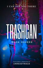 TRASHCAN - Book Covers by unreadymage