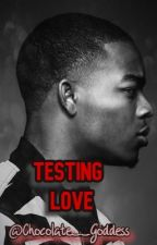 Testing Love by kayy_blueee