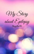 My Story About Epilepsy 💜 by BrezzyBear98