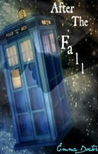 After the Fall(Doctor Who) by DoctorofNCIS