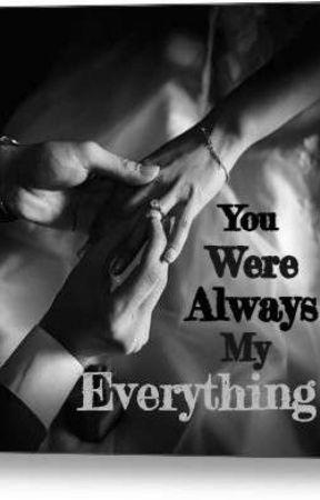 You Were Always My Everything by salorahsam
