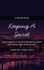 Keeping A Secret (A MCSM Fanfic) by forever_multi
