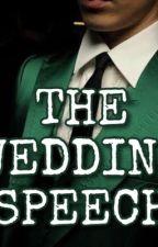 The Wedding Speech  by feltonisBAE