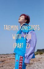 TAEMIN Oneshots with YOU [2]  by swissmisth