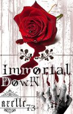 Immortal Down (Book I) [In Revisione] by Axelle73